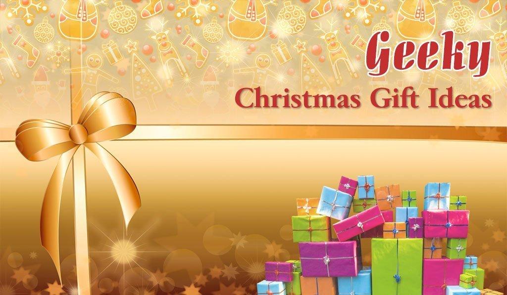 Geeky Christmas Gift Ideas