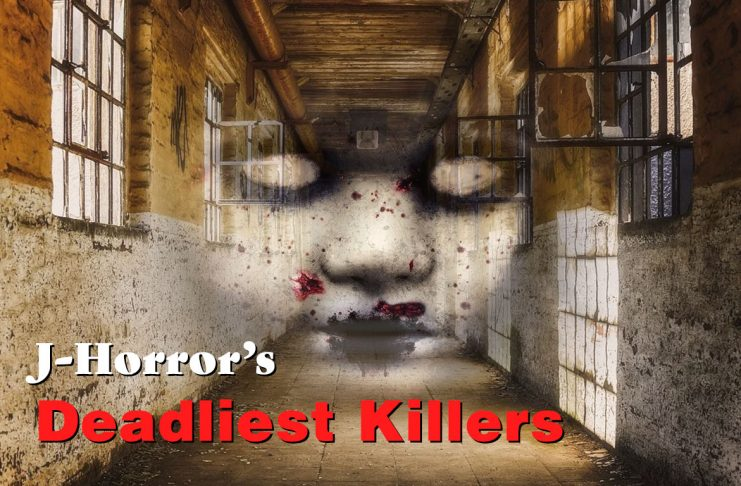 J-Horror Deadliest Killers and Ghosts